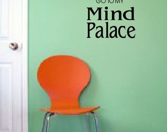 Get Out! I need to go to my Mind Palace. - wall decal Sherlock Holmes