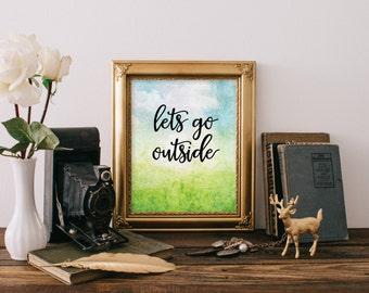 Inspirational Print Printable Poster Lets Go Outside Wall Art Inspirational Quote Digital Typography Print  Design Motivational Quote