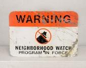 """vintage sign, 18"""", warning, neighborhood watch, boris the burglar, man cave, metal, orange, black, wall hanging, kitsch"""