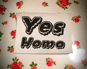 Yes Homo Sew On Patch LGBTQ