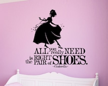 """Cinderella Wall Decal -  """"All You Really Need Is The Right Pair Of Shoes"""" - Girls Room Decor - Shoe Decal"""