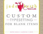CUSTOM TYPESETTING for Tent Cards, Buffet Labels, and Other small Blank Items