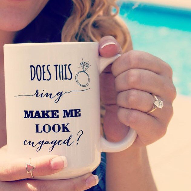Does This Ring Make Me Look Engaged Mug. Engagement