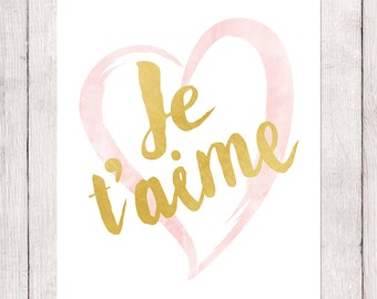 Valentine's Day Gift, Instant Download Printable Art, Je t'aime, Love French Saying, Pink Watercolor Heart and Faux Gold Foil