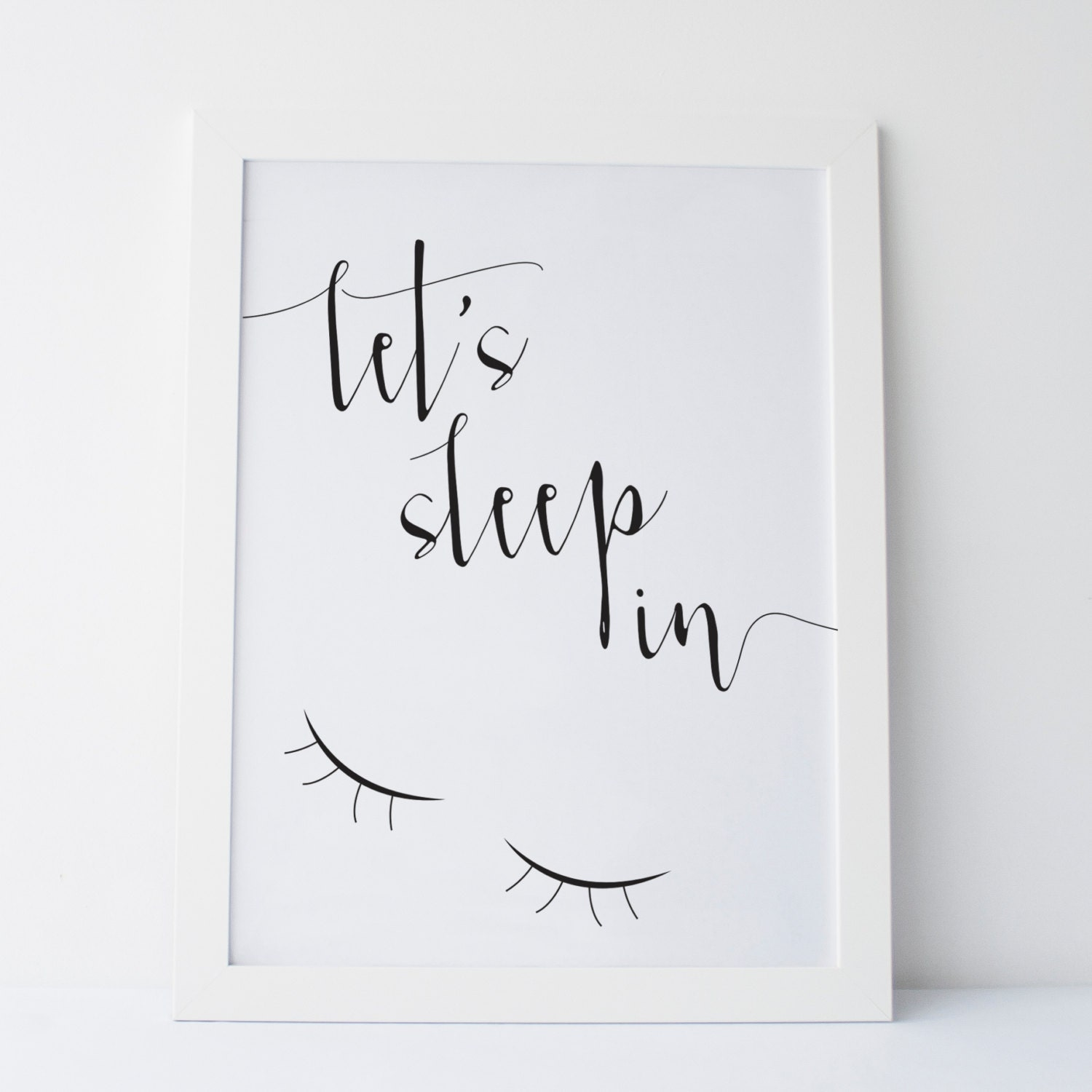 Printable Art Let 39 S Sleep In Print Black And