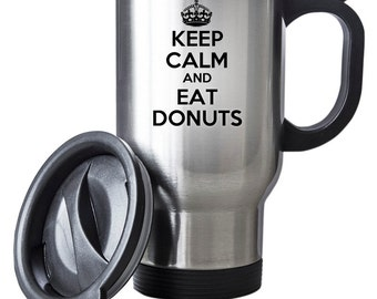 Keep Calm And Eat Donuts Travel Mug Thermal Stainless Steel Gift Birthday