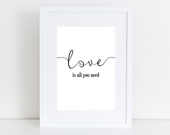 Love is all you need -  Instant download ,Typographic Print , Beatles, Wall art , poster black & white