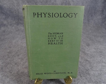 Physiology The Human Body and How to Keep It in Health
