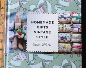 Homemade Gifts Vintage Style Hardcover – 2011 by Sarah Moore