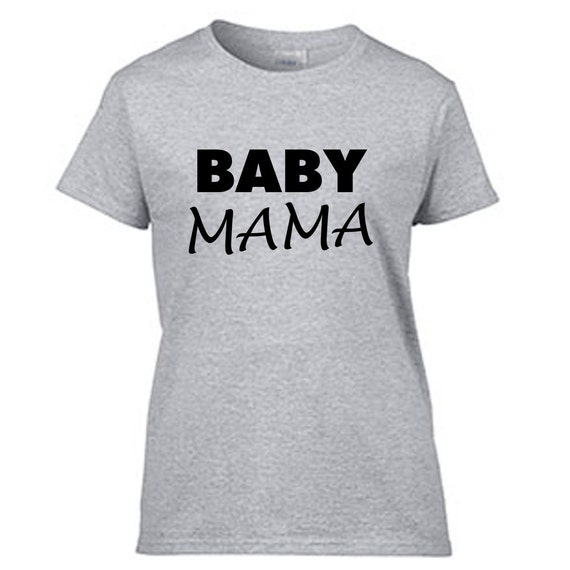 Baby Mama T-Shirts from Spreadshirt Unique designs Easy 30 day return policy Shop Baby Mama T-Shirts now!