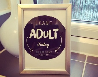 I cant Adult..... Frame perfect funny gift for a friend or loved one or for yourself