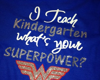 I teach Kindergarten...........What's your SUPERPOWER?