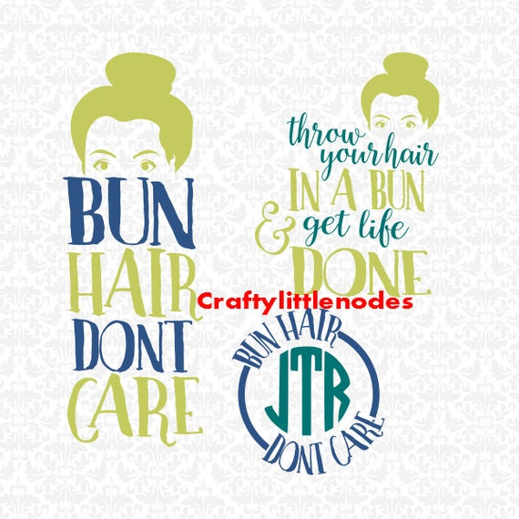 Throw Your Hair In A Bun And Get Life Done Bun Hair Dont Care SVG STUDIO Ai EPS Scalable Vector Instant Download COmmercial Use Cutting FIle