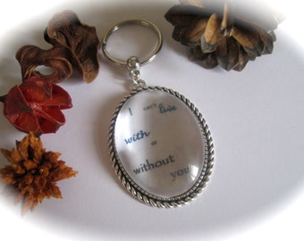 Quotation Keyring - I can't live with or without you