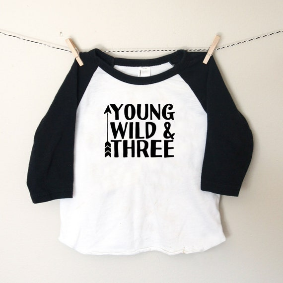 Young wild three toddler raglan tshirt three by eliandelvis for T shirts for 15 year olds