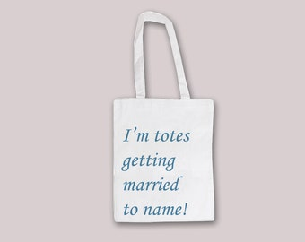 Name totes getting married wedding Custom Customizable Personalized - Tote Bag Reusable shopping bag 100% Cotton
