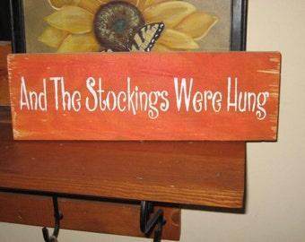 Stockings were hung......Primitive/ decor /saying/ handmade / gift/ kitchen/family/christmas/board/Santa/holiday