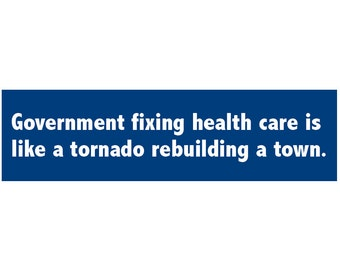 Government Fixing Healthcare is like... Decal Vinyl or Magnet Bumper Sticker