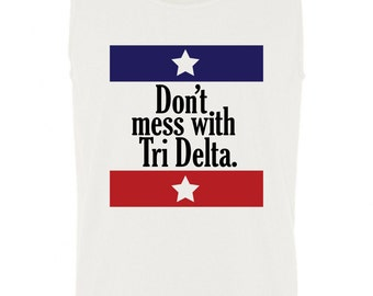 Don't Mess with Tri Delta