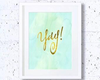 Yay, Green, Mint Green, Typography Print, Printable, Home Decor, Colorful Print, Art, Print, Wall Print, Typography Art, Digital Art Print