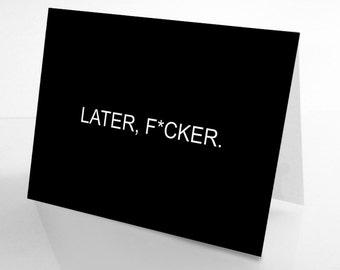 Break Up Card: Later F*cker