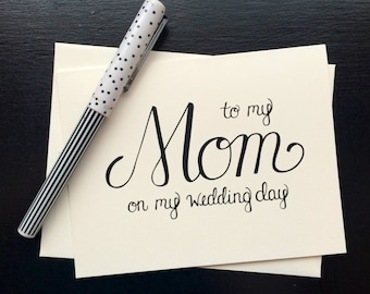 To My Mom On My Wedding Day Card - folded, hand lettered notecard with envelope
