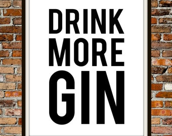 Drink More Gin - 8x10 - PRINTABLE Typography Art - Digital Typography Art -Typography Print - Minimalist - INSTANT DOWNLOAD