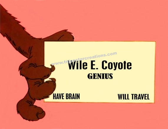 Wile E. Coyote Genius. Have Brain Will by MyGenerationShop