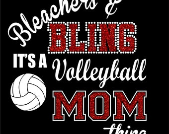 Personalized Glitter/Rhinestone Volleyball Mom Shirt Bleachers and Bling It's Volleyball Mom Thing