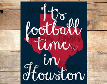 It's Football Time in Houston- Texans Printable Wall Art