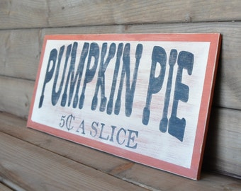 Pumpkin Pie / 5c a Slice / Hand-Painted Wood Sign
