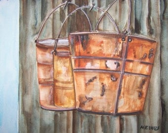 "Watercolor painting "" old rusty buckets"" 11inx15in unframed"