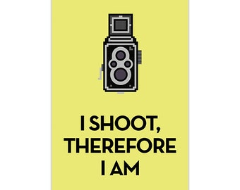 I shoot, therefore I am · Rolleiflex Poster