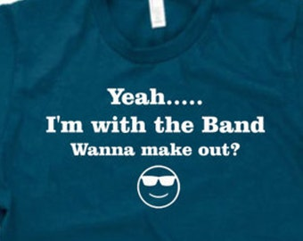 I'm with the Band funny shirt