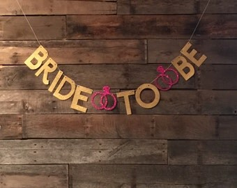 Bride To Be Banner, Gold Glitter Banner, Bridal Shower, Wedding Sign.