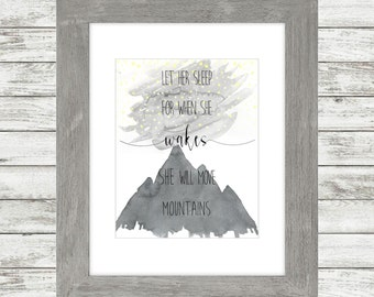 Let Her Sleep For When She Wakes She Will Move Mountains - Art Print