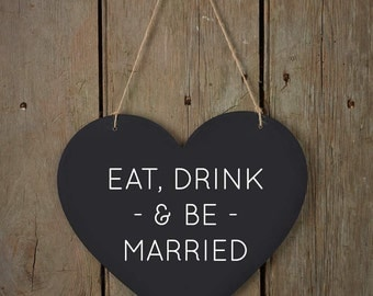Eat Drink & Be Married Sign | Chalkboard Wedding Sign | Heart Chalkboard