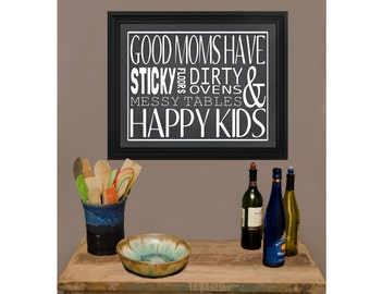 Good Moms Have Happy Kids Sign 16x20 and 8x10 Printable Instant Download