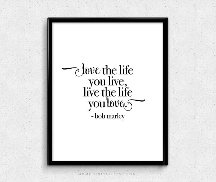 Love Quotes About Life: SALE Love The Life You Live Bob Marley Bob Marley Quote