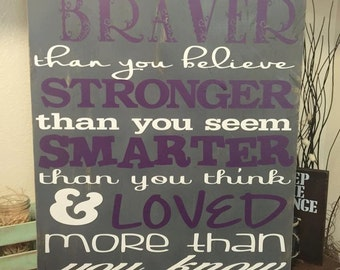 Braver, Stronger, Smarter & Loved