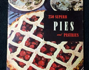 Vintage cookbook- 250 Superb Pies and Pastries- 1952