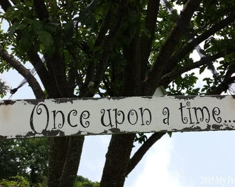 Once Upon a Time. Wedding Signs. Shabby Chic Wedding. Wedding Aisle Signs. Fairytale Wedding. Distressed Signs. Photo Props. Vintage.
