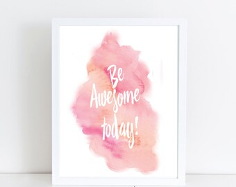 """Watercolor Print, Printable Art, """"Be Awesome Today!"""", Instant Download, Digital Print, Printable Quote Art, Abstract Watercolor Art"""