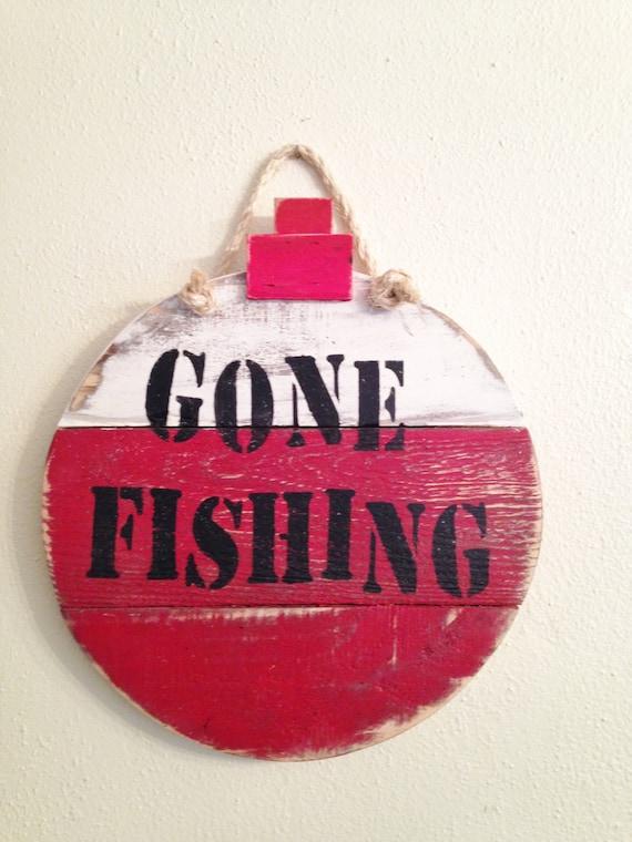 gone fishing sign gone fishing bobber sign by therustedmonkey