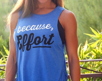 Because Effort. Women's Backless Lounge Muscle Tank. Workout Tank Top. Flowy Muscle Tank. Made in the USA. Gym Tank Top. Customizable Tank.