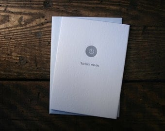 Letterpress Printed You Turn Me On Card - single