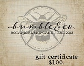 Gift Certificate | 100.00 | from Bumble & Company