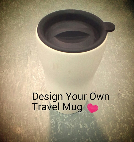 Design Your Own Travel Mug Pottery Mug Choose Colors Theme