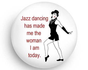 Funny Magnet for Jazz Dancers, Dance Teachers and Dance Students