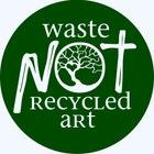 WasteNotRecycledArt